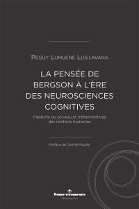 La pensée de Bergson à l'ère des neurosciences cognitives