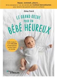 Le grand guide pour un bébé heureux