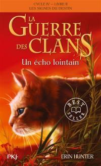 La guerre des clans : cycle 4, les signes du destin. Vol. 2. Un écho lointain