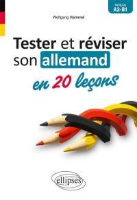 Tester et réviser son allemand en 20 leçons