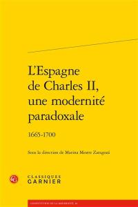 L'Espagne de Charles II, une modernité paradoxale