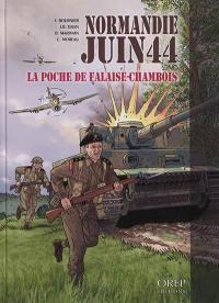 Normandie, juin 44. Volume 6, La poche de Falaise-Chambois
