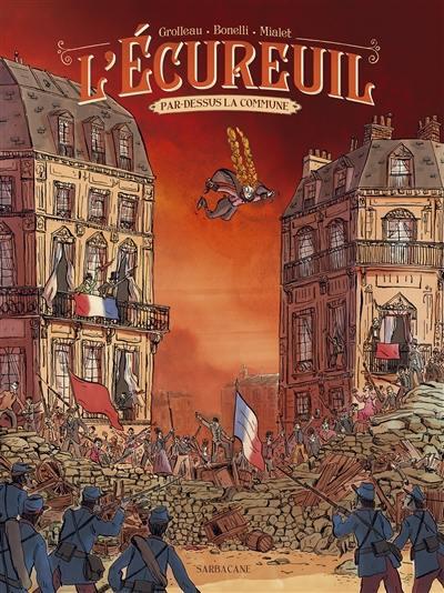 L'Ecureuil. Volume 2, Par-dessus la Commune