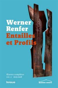 Oeuvres complètes. Volume 2, Entailles et profils
