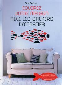 Colorez votre maison avec les stickers décoratifs