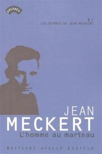 Les oeuvres de Jean Meckert. Volume 3, L'homme au marteau