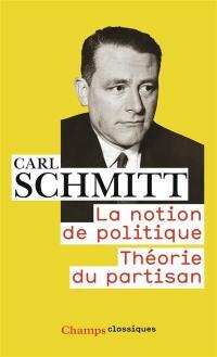 La notion de politique; Théorie du partisan