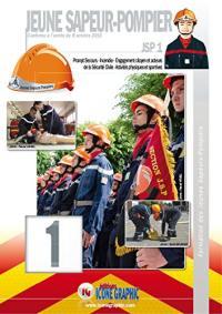 Jeune sapeur-pompier. Volume 1, Prompt secours, incendie, engagement citoyen et acteurs de la sécurité civile, activités physiques et sportives
