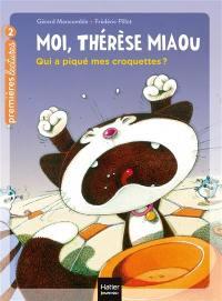 Moi, Thérèse Miaou. Vol. 8. Qui a piqué mes croquettes ?