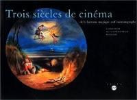 Trois siècles de cinéma