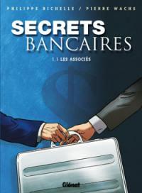 Secrets bancaires. Volume 1-1, Les associés