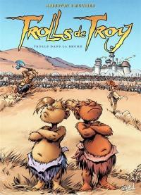 Trolls de Troy. Volume 6, Trolls dans la brume