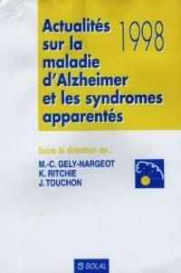 Actualités 1998 sur la maladie d'Alzheimer et les syndromes apparentés
