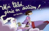 Chloé. Volume 2, Moi, Chloé, génie en action !