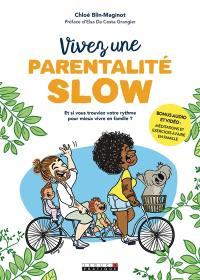 Vivez une parentalité slow !