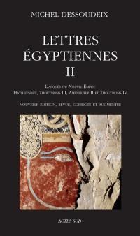 Lettres égyptiennes. Volume 2, L'apogée du Nouvel Empire