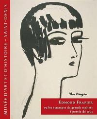 Edmond Frapier ou Les estampes de grands maîtres à portée de tous