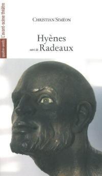 Hyènes ou Le monologue de Théodore-Frédéric Benoît; Suivi de Radeaux : pièce pour cinq comédiens sur deux époques et deux continents