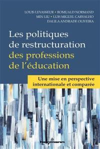 Les politiques de restructuration des professions de l'éducation