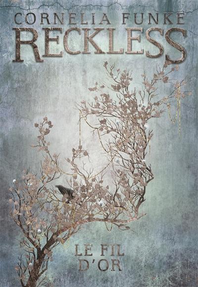 Reckless. Volume 3, Le fil d'or