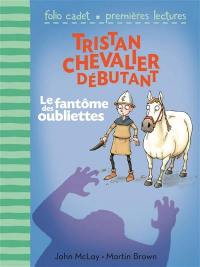 Tristan, chevalier débutant. Volume 3, Le fantôme des oubliettes