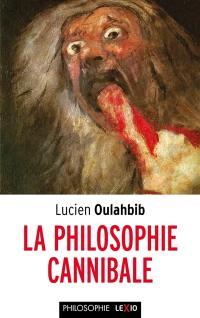 La philosophie cannibale
