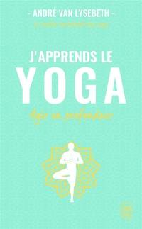 J'apprends le yoga