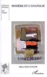 Homère et l'Anatolie. Volume 1,
