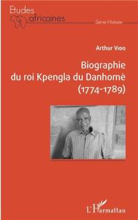 Biographie du roi Kpengla du Danhomè (1774-1789)
