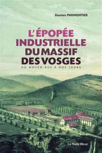 L'épopée industrielle du massif des Vosges
