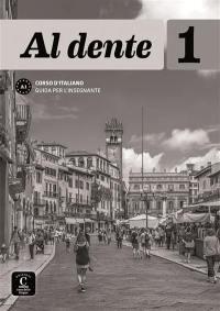 Al dente A1 : corso d'italiano : guida per l'insegnante