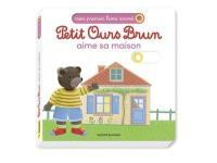 Petit Ours Brun aime sa maison