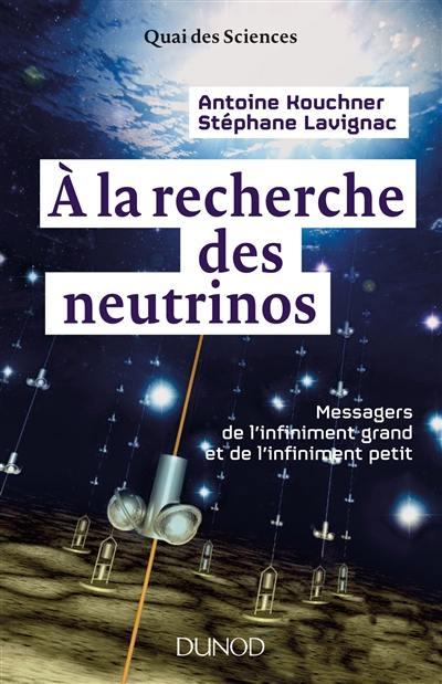 A la recherche des neutrinos