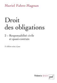 Droit des obligations. Volume 2, Responsabilité civile et quasi-contrats