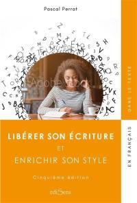 Libérer son écriture et enrichir son style