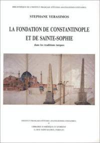 La Fondation de Constantinople et de Sainte-Sophie dans les traditions turques