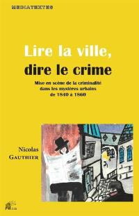 Lire la ville, dire le crime
