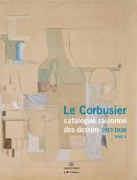 Le Corbusier : catalogue raisonné des dessins. Vol. 2. 1917-1928