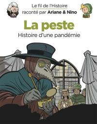 Le fil de l'histoire raconté par Ariane & Nino. Volume 36, La peste