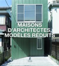 Maisons d'architectes, modèles réduits