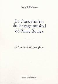 La construction du langage musical de Pierre Boulez
