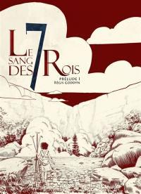 Le sang des 7 rois, Prélude