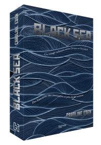 Black sea : un voyage culinaire entre Orient et Occident : des histoires, des rencontres et près de 60 recettes