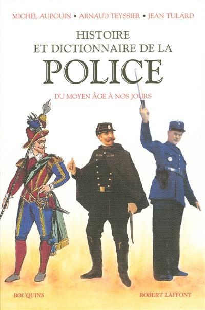 Histoire et dictionnaire de la Police