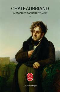 Mémoires d'outre-tombe. Volume 1,