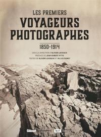 Les premiers voyageurs photographes