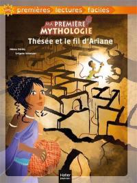 Ma première mythologie. Volume 9, Thésée et le fil d'Ariane
