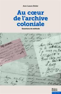 Au coeur de l'archive coloniale