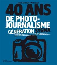 40 ans de photojournalisme, Génération Sygma