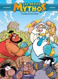 Les petits Mythos. Volume 10, Vainqueur par chaos